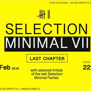 17.02.2018 - Selection Minimal VII - LAST Chapter - STAK reloaded