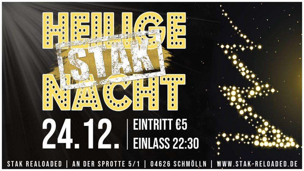 24. Dezember 2018 - Heilige STAK-Nacht - STAK reloaded Schmölln