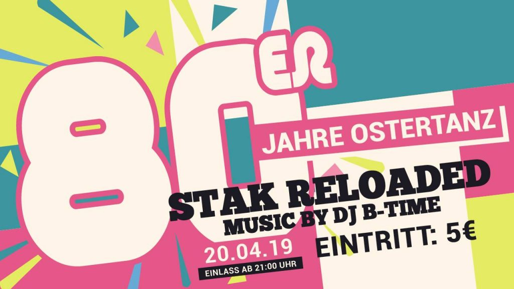 20. April 2019 - 80er jahre Ostertanz - STAK reloaded