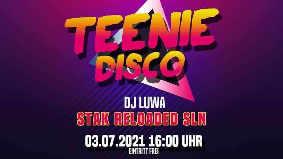 03. Juli 2021 - STAK reloaded - Teenie-Disco